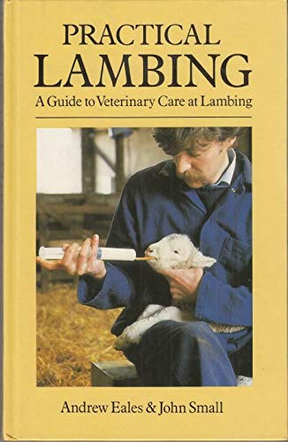 Practical Lambing: A Guide to Veterinary Care at Lambing By F.A. Eales