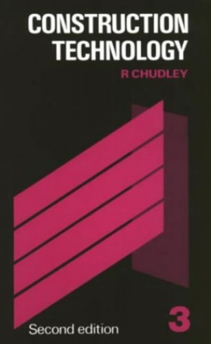 Construction Technology: Volume 3 By R. Chudley