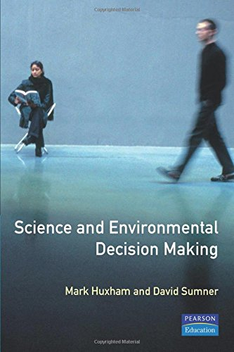 Science and Environmental Decision Making By Edited by Mark Huxham