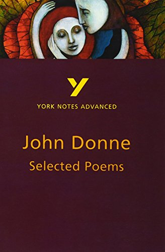 Selected Poems of John Donne: York Notes Advanced: Study Notes By Phillip Mallett