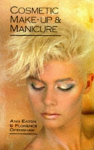 Cosmetic Make-Up and Manicure By A. Eaton