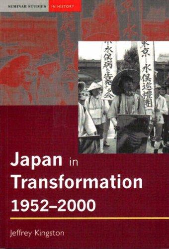 Japan in Transformation, 1952-2000 By Jeff Kingston