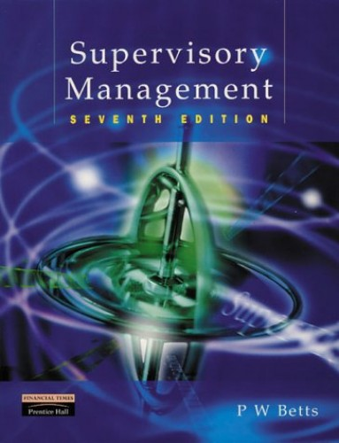 Supervisory Management (Betts) By Peter W. Betts