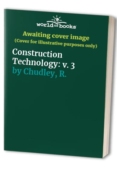 Construction Technology By R. Chudley