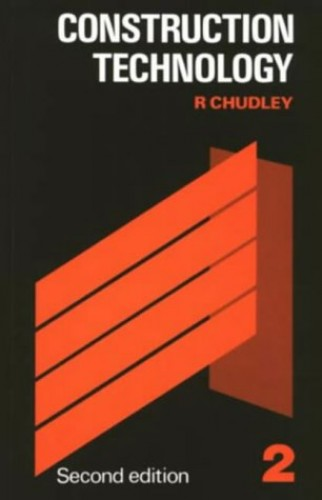 Construction Technology: Volume 2 By R. Chudley
