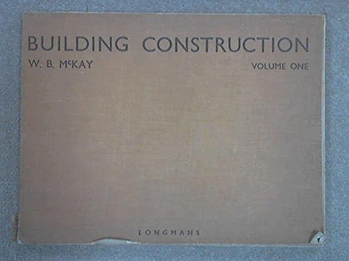 Building Construction: v.1: Vol 1 By William Barr McKay