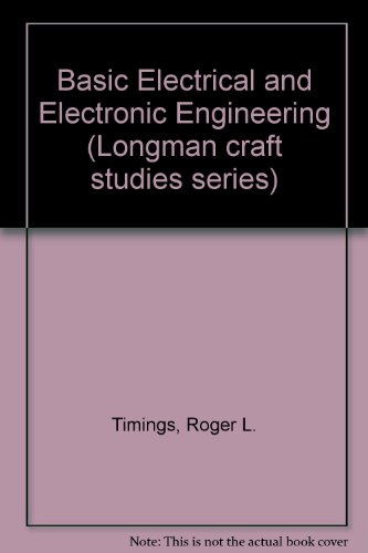Basic Electrical and Electronic Engineering By Roger L. Timings