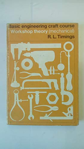 Basic Engineering Craft Course Workshop Theory By Roger L. Timings