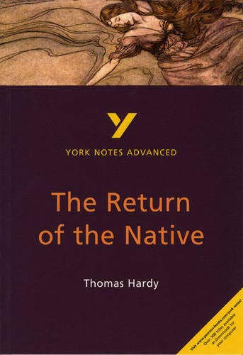The Return of the Native: York Notes Advanced By Kathryn Simpson