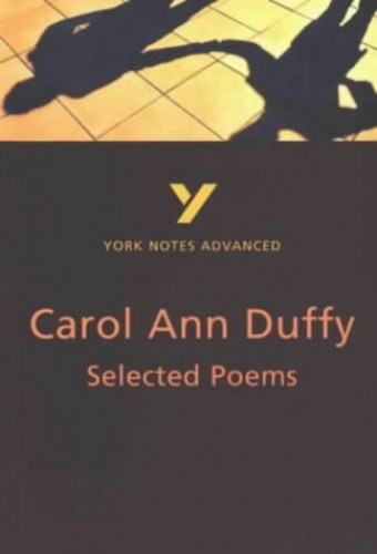 Selected Poems of Carol Ann Duffy By Michael Woods