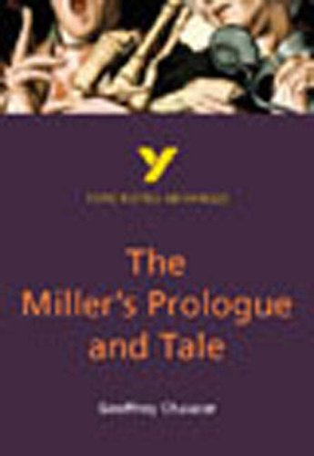 The Miller's Prologue and Tale: York Notes Advanced By Geoffrey Chaucer