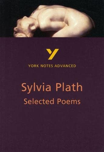Selected Poems of Sylvia Plath: York Notes Advanced By Rebecca Warren