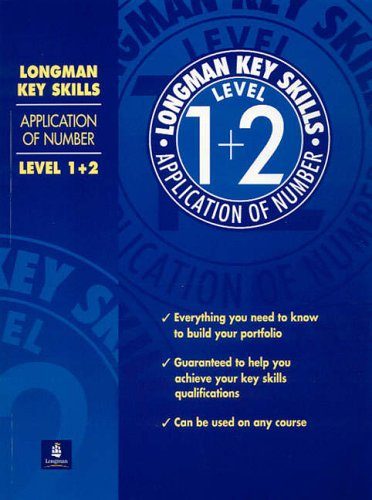 Longman Key Skills: Application of Number Level 1+2 By Edited by Barry Smith