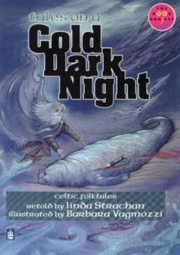 Tales on a Cold Dark Night (Celtic myths, legends and traditional stories) Celtic myths, legends and traditional stories Band 7 By Linda Strachan