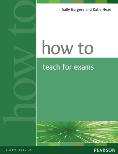 How to Teach for Exams By Sally Burgess