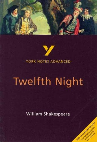 Twelfth Night: York Notes Advanced By Emma Smith