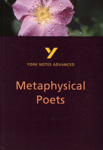 Metaphysical Poets: York Notes Advanced by Michael Alexander