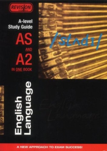 A Level Study Guide: AS/A2 English Language By Alan Gardiner