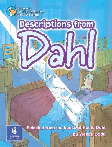 Descriptions from Dahl Year 5 Reader 2 By Wendy Body