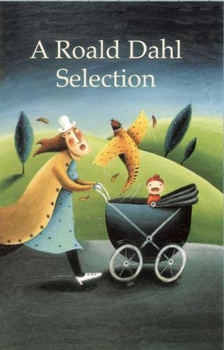 A Roald Dahl Selection by Roald Dahl