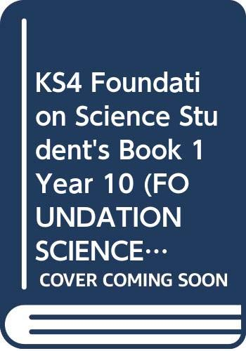 KS4 Foundation Science Student's Book 1 Year 10: Teacher's guide (FOUNDATION SCIENCE FOR GCSE) By Mark Levesley