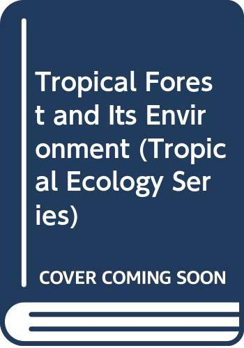 Tropical Forest and Its Environment By K.A. Longman