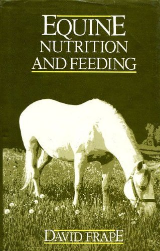 Equine Nutrition and Feeding By D. Frape