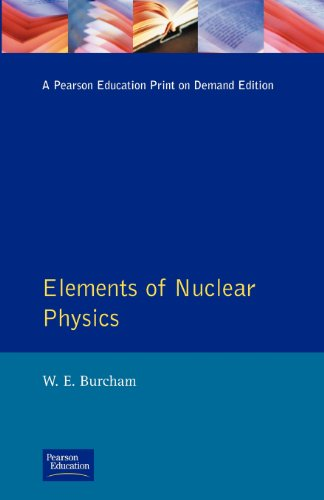 Elements of Nuclear Physics By W. E. Burcham