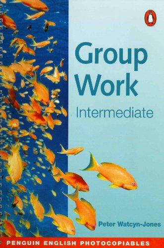 Group Work 2: (Intermediate) By Peter Watcyn-Jones