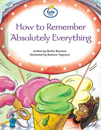 How to remember absolutely everything Info Trail Competent Book 12 By Herbie Brennan