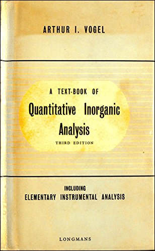 Textbook of Quantitative Inorganic Analysis By Arthur Israel Vogel