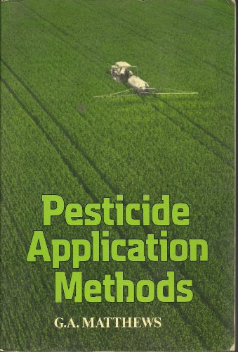 Pesticide Application Methods By G. A. Matthews