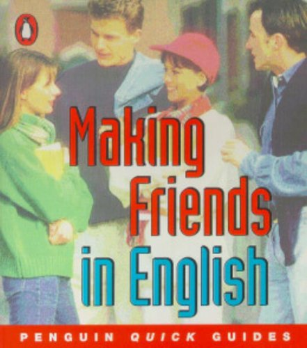 Penguin Quick Guides Making Friends in English (Penguin English) By Ingrid Freebairn