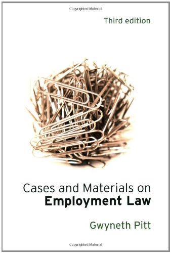 Cases and Materials on Employment Law By Gwyneth Pitt