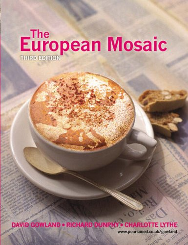 The European Mosaic: Contemporary Politics, Economics and Culture by David Gowland