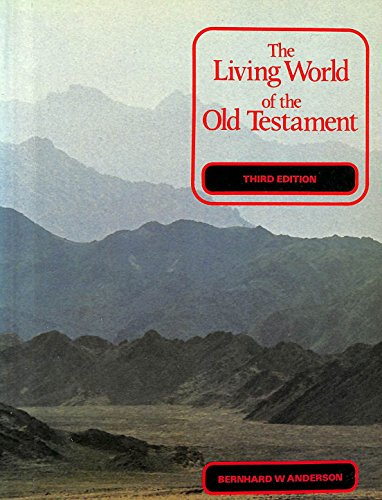Living World of the Old Testament By Bernhard W Anderson