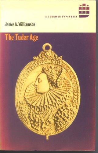 Tudor Age, the By J.A. Williamson