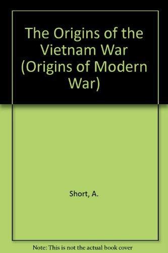 The Origins of the Vietnam War By A. Short