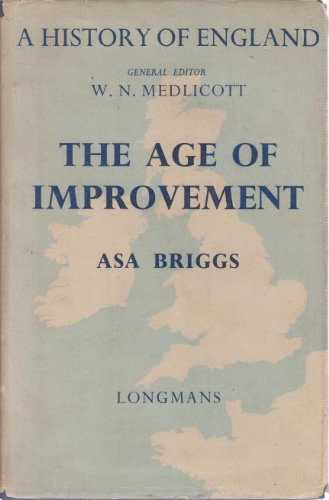 The Age of Improvement 1783 - 1867 By A. Briggs