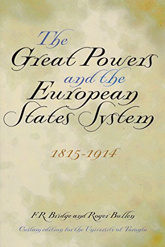 The Great Powers and the European States System 1815-1914 By Roger Bullen