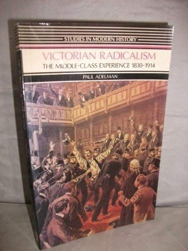 Victorian Radicalism By Paul Adelman