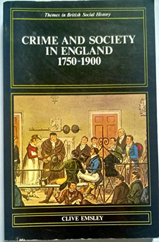 Crime and Society in England1750-1900 By Professor Clive Emsley