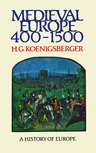 Medieval Europe 400 - 1500 By H. G. Koenigsberger