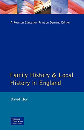 Family History and Local History in England By David Hey
