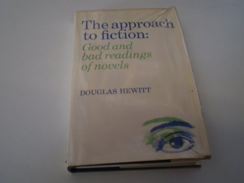 Approach to Fiction By Douglas Hewitt