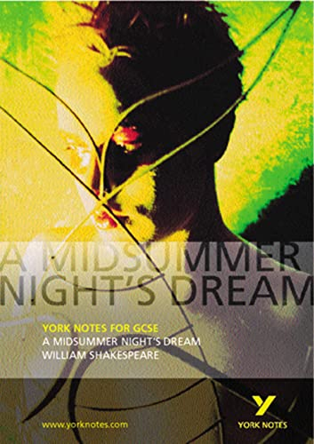 A Midsummer Night's Dream: York Notes for GCSE by John Scicluna