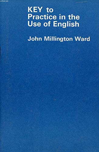 Practice in the Use of English: Key by John Millington Ward