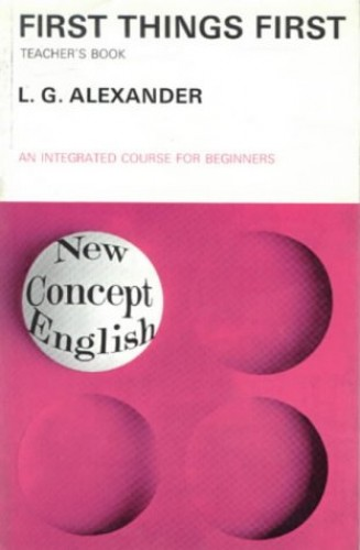First Things First By L. G. Alexander