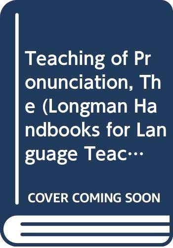 The Teaching of Pronunciation: A Classroom Guide (Longman Handbooks for Language Teachers Series) (ELT) By Brita Haycraft