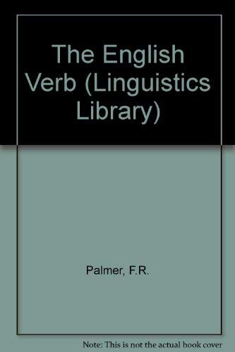 The English Verb (Linguistics Library) By F.R. Palmer